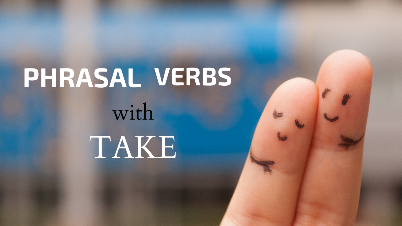 Phrasal verbs with take to improve english speaking
