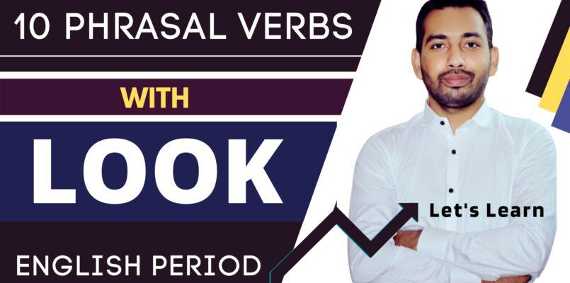 Phrasal verbs with look - english speaking