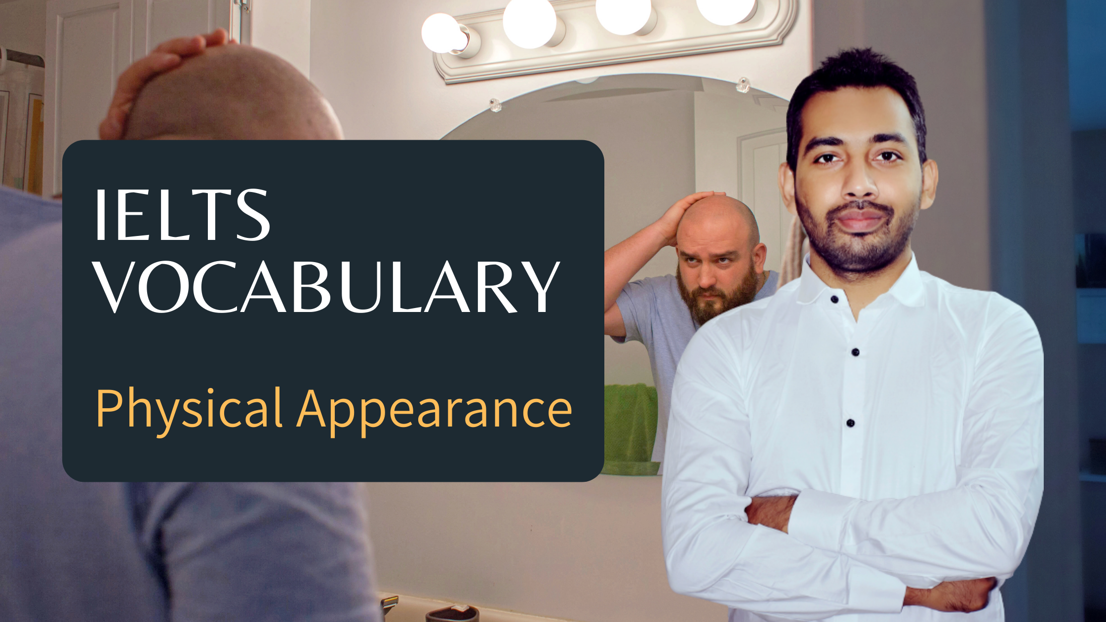IELTS Vocabulary Physical Appearance - 31 Useful Expressions for Speaking