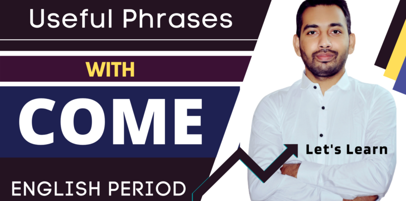 phrases with the verb COME