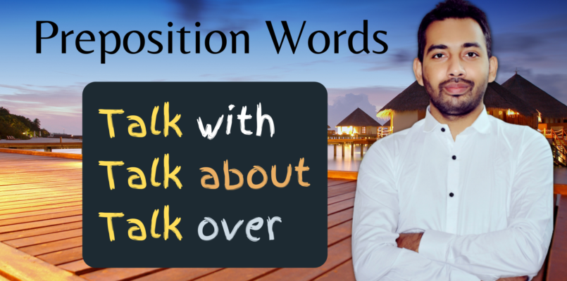 Preposition words with talk - talk with, talk about and talk over